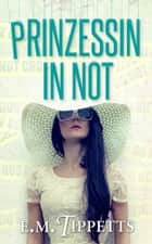 Prinzessin in Not ebook by E.M. Tippetts, Michael Drecker