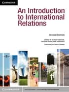 An Introduction to International Relations ebook by Richard Devetak,Anthony Burke,Jim  George