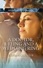 A Doctor, A Fling and A Wedding Ring ebook by Fiona McArthur