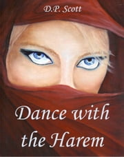 Dance with the Harem ebook by DP Scott
