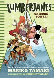 Lumberjanes: Unicorn Power! (Lumberjanes #1) ebook by Mariko Tamaki, Brooklyn Allen