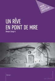 Un rêve en point de mire ebook by Olimpia Zúniga V.
