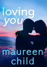 Loving You ebook by Maureen Child