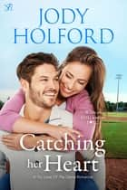 Catching Her Heart ebook by Jody Holford
