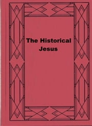 The Historical Jesus ebook by John M. Robertson
