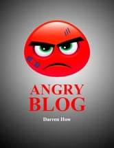 Angry Blog ebook by Darren How