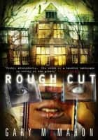 Rough Cut ebook by Gary McMahon