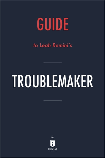 Guide to Leah Remini's Troublemaker by Instaread ebook by Instaread
