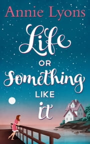 Life Or Something Like It ebook by Annie Lyons