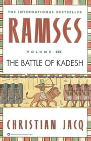 Ramses: The Battle of Kadesh - Volume III ebook by Christian Jacq