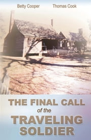 The Final Call Of The Traveling Soldier ebook by Betty Cooper; Thomas Cook