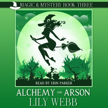 Alchemy and Arson - Paranormal Cozy Mystery audiobook by Lily Webb