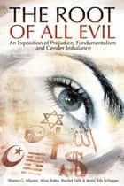 The Root of All Evil ebook by Sharon G. Mijares