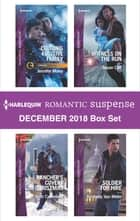 Harlequin Romantic Suspense December 2018 Box Set - Colton's Fugitive Family\Rancher's Covert Christmas\Witness on the Run\Soldier for Hire ebook by Jennifer Morey, Beth Cornelison, Susan Cliff,...