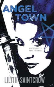 Angel Town ebook by Lilith Saintcrow