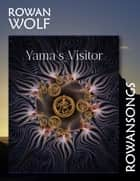 Yama's Visitor ebook by Rowan Wolf
