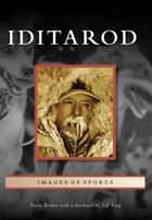 Iditarod ebook by Tricia Brown, Jeff King