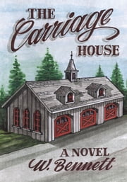 The Carriage House ebook by W. Bennett