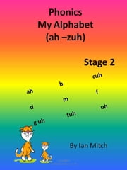 Phonics My Alphabet (ah - zuh) ebook by Ian Mitch