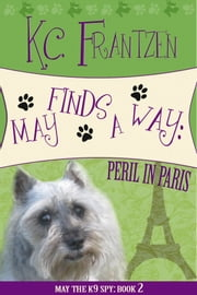 May Finds a Way: Peril in Paris ebook by KC Frantzen