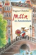 Millie in Amsterdam ebook by Dagmar Chidolue, Gitte Spee
