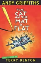 The Cat on the Mat is Flat ebook by Andy Griffiths, Terry Denton