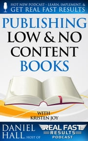 Publishing Low & No Content Books - Real Fast Results, #4 ebook by Daniel Hall