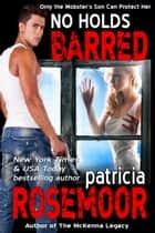 No Holds Barred (Quid Pro Quo 3) ebook by Patricia Rosemoor