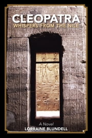 Cleopatra: Whispers from the Nile ebook by Lorraine Blundell