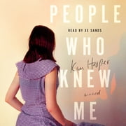 People Who Knew Me - A Novel audiobook by Kim Hooper
