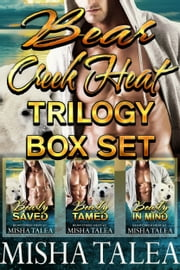 Bear Creek Heat Trilogy Box Set ebook by Misha Talea
