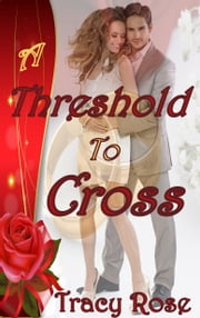 A Threshold To Cross ebook by Tracy Rose