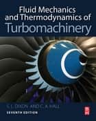Fluid Mechanics and Thermodynamics of Turbomachinery ebook by Cesare Hall, Ph.D., S. Larry Dixon,...