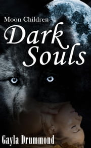 Dark Souls - Moon Children, #2 ebook by Gayla Drummond