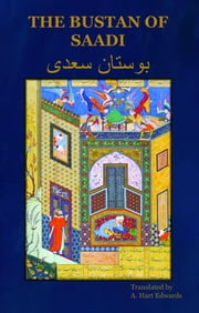 The Bustan of Saadi ebook by Edwards, A. Hart