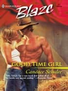 Good Time Girl ebook by Candace Schuler