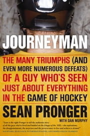 Journeyman - The Many Triumphs (and Even More Defeats) Of A Guy Who's Seen ebook by Kobo.Web.Store.Products.Fields.ContributorFieldViewModel