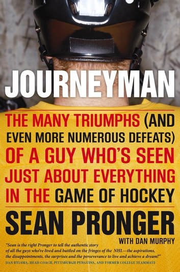 Journeyman - The Many Triumphs (and Even More Defeats) Of A Guy Who's Seen ebook by Sean Pronger