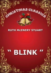 """Blink"" ebook by Ruth McEnery Stuart"
