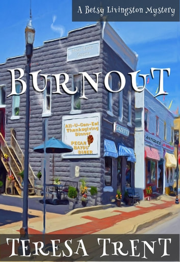 Burnout - Pecan Bayou, #5 ebook by Teresa Trent