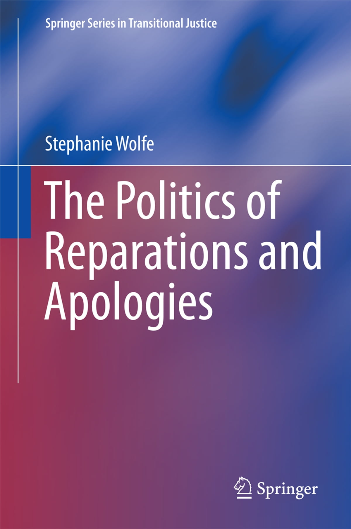 The Politics Of Reparations And Apologies Ebook By Stephanie Wolfe   9781461491859  Kobo