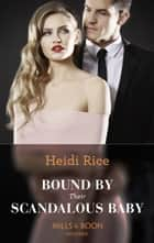 Bound By Their Scandalous Baby (Mills & Boon Modern) 電子書 by Heidi Rice