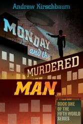Monday and the Murdered Man ebook by Andrew Kirschbaum