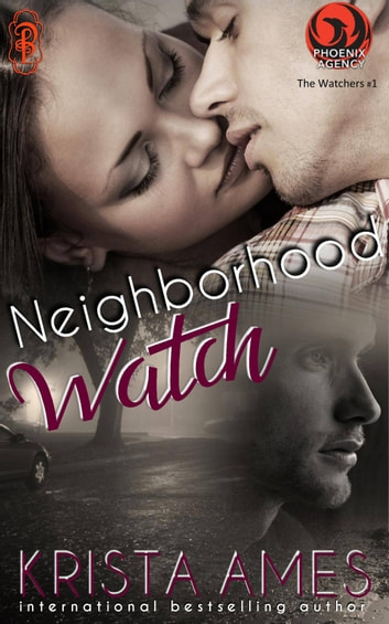 Neighborhood Watch - A Phoenix Agency Novella ebook by Krista Ames