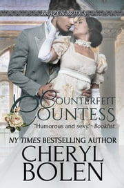 Counterfeit Countess - Brazen Brides, Book 1 ebook by Cheryl Bolen