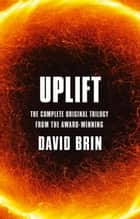 Uplift - The Complete Original Trilogy ebook by