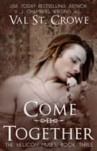 Come Together ebook by Val St. Crowe