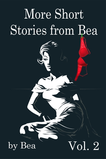 More Short Stories From Bea ebook by Bea