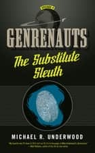 The Substitute Sleuth ebook by Michael R. Underwood