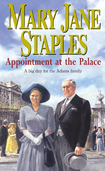 Appointment At The Palace - An Adams Family Saga Novel ebook by Mary Jane Staples